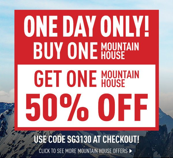Mountain house cans and packs buy 1 get 1 50 off ends 9 for Mountain house coupon